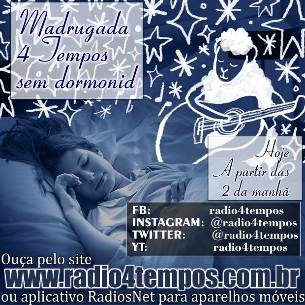 Rádio 4 Tempos - Madrugada sem Dormonid 02:Rádio 4 Tempos