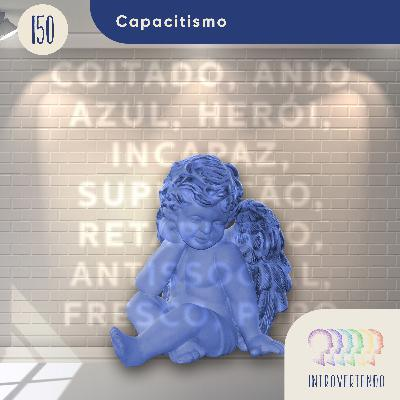 #150 - Capacitismo