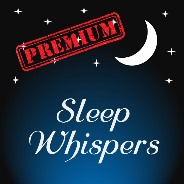 Sleep Whispers Premium: Bonus Episodes | Listen Free on Castbox