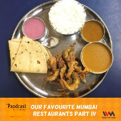 Ep. 83: Our Favourite Mumbai Restaurants Part IV