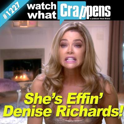RHOBH: She's Effin' Denise Richards!