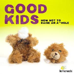Good Kids: How Not To Raise An A**Hole - The Teaser