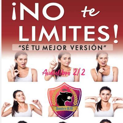 No te limites, se tú mejor versión // Audiolibro 2/2