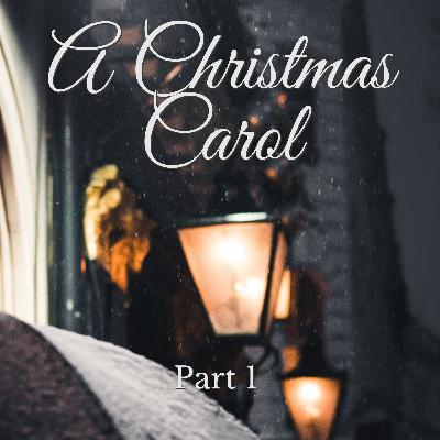 A Christmas Carol Part 1 - A Bedtime Story Reading