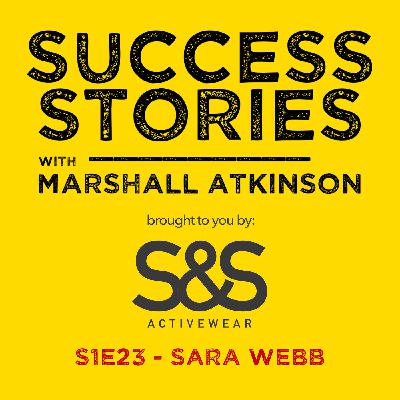 """Success Stories EP 23 - """"Competing in an Oversaturated Market"""" with Sara Webb with InTandem Promotions"""