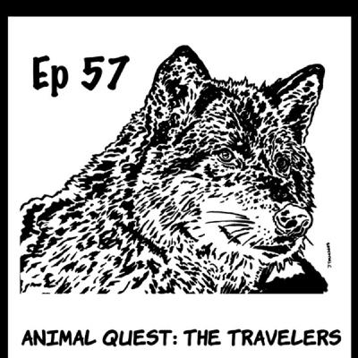 Ep 57 Animal Quest - The Travelers - Ch 6 - Pgs 1128-1178