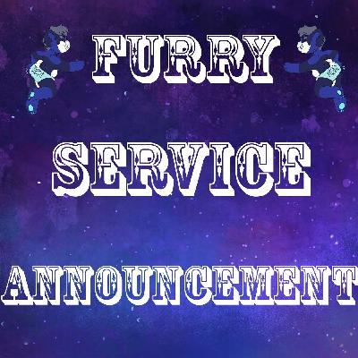 Furry Service Announcement!