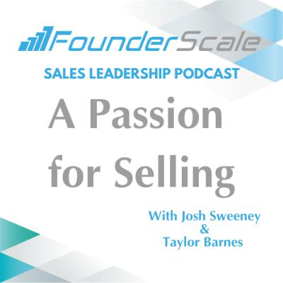 Episode 25: A Passion for Selling