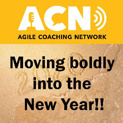 Moving boldly into the New Year, how to not be an outsider as a scrum master,  and effective team communications.