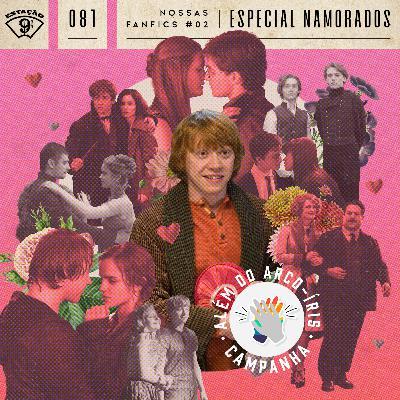 Estação 9¾ #81 - Nossas Fanfics 2 - Especial Namorados - #AlémDoArcoÍris