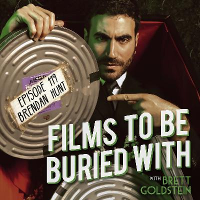 Brendan Hunt • Films To Be Buried With with Brett Goldstein #119