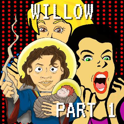 Daikinis In The Stream (Prophesied They Are): Willow Part 1