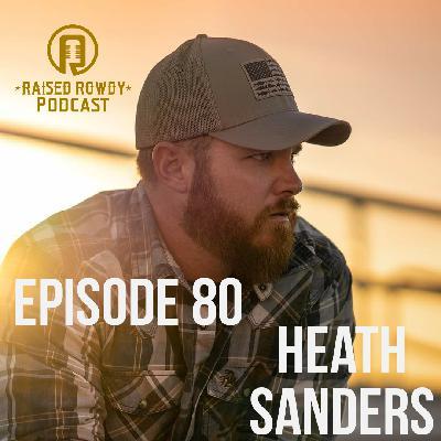 Episode 80-Heath Sanders