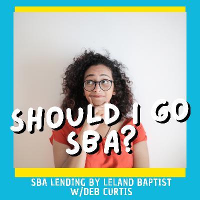 Not Sure About SBA Lending? SBA Lending Live Discussion
