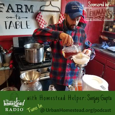 "Urban Homestead Radio Episode 77: ""Conversations with Our Homestead Helpers"" - Sanjay Gupta"