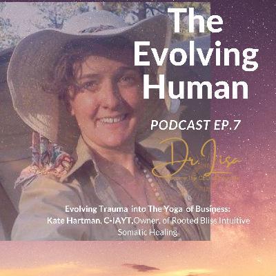 Evolving Trauma into The Yoga of Business w/ Kate Hartman, C-IAYT