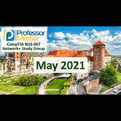 Professor Messer's Network+ Study Group After Show - May 2021