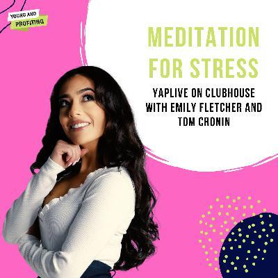 #YAPLive: Meditation for Stress with Emily Fletcher & Tom Cronin