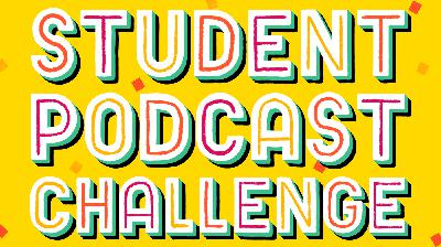 Introducing the Student Podcast Challenge