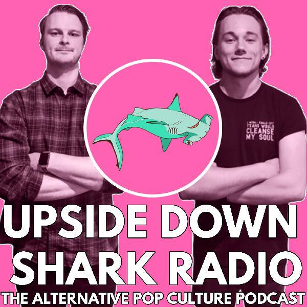 R RATED SIMPSONS!? | Upside Down Shark Radio #34