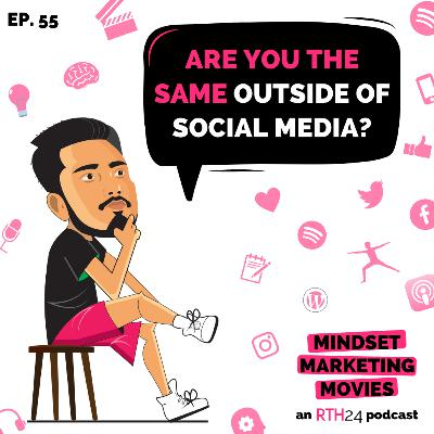 Are you the same outside of Social Media? || Ep 55 || an RTH24 podcast
