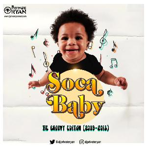 Private Ryan Presents SOCA BABY 2000s Groove Megamix (2009 - 2013)