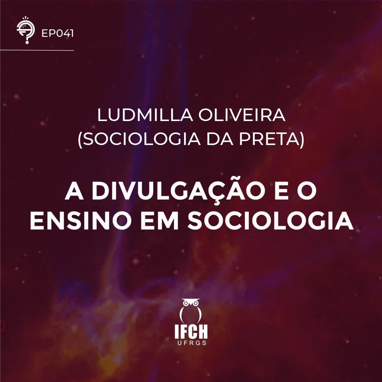 Ep. 041: A divulgação e o ensino em Sociologia