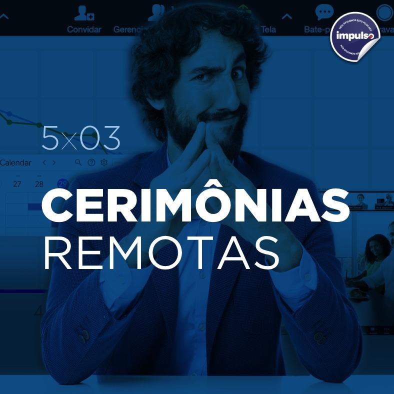 📝 5x03 - Short Tag #03: Cerimônias Remotas