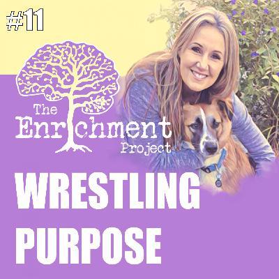 Wrestling Purpose | Deborah Good