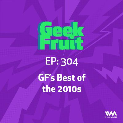 Ep. 304: Best of the 2010's