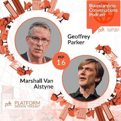 Ep.16 Marshall Van Alstyne and Geoffrey Parker - Human Value as the North Star: Regulating pervasive platforms