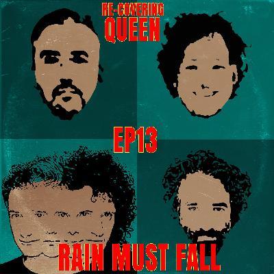 Ep 13 : Rain Must Fall