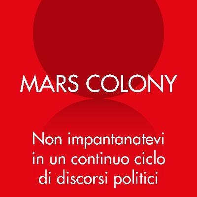 Mars Colony: Non impantanatevi in un continuo ciclo di discorsi politici