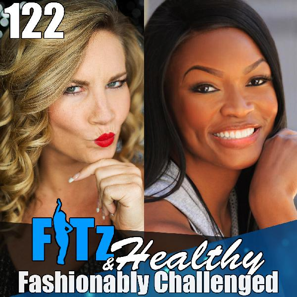 Fashionably Challenged! | Podcast 122 of FITz & Healthy