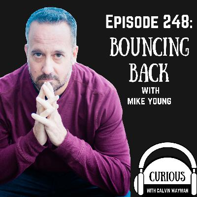 Ep248-Bouncing Back with Mike Young