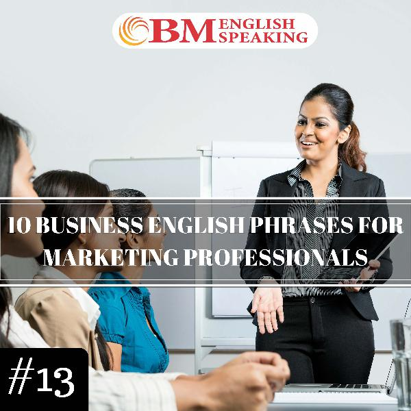 10 Business English Phrases for Marketing Professionals