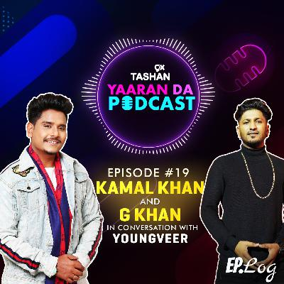 Ep 19: 9x Tashan Yaaran Da Podcast ft. Kamal Khan and G Khan
