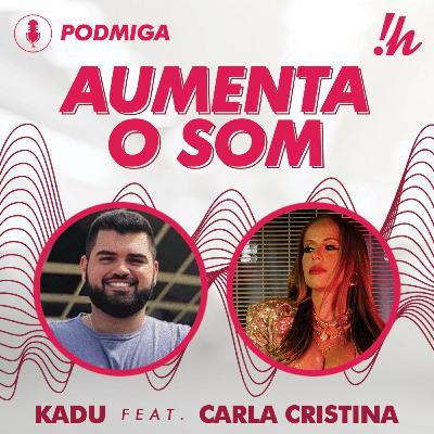 AUMENTA O SOM #01 - Kadu Brandão feat. Carla Cristina