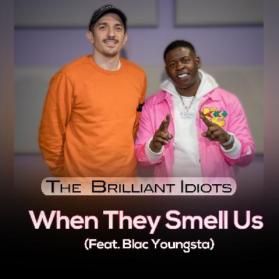 When They Smell Us (Feat. Blac Youngsta)