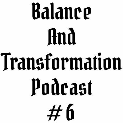 Episode #6 | Balance and Transformation Podcast | Science Of Prayer, Affirmation, Mantra & Chanting