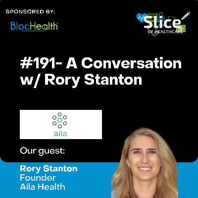 #191 - Rory Stanton, Founder at Aila Health