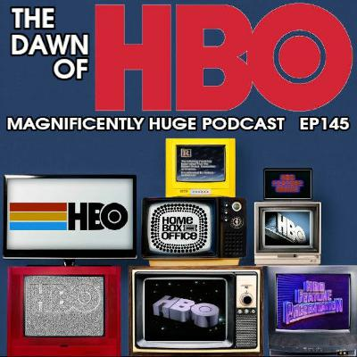 Episode 145 -The Dawn Of HBO