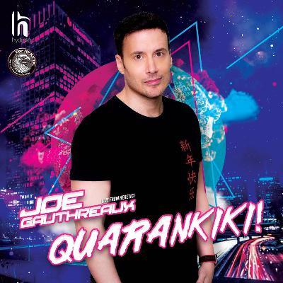 QUARANKIKI! - Joe Gauthreaux's Podcast - March 2020