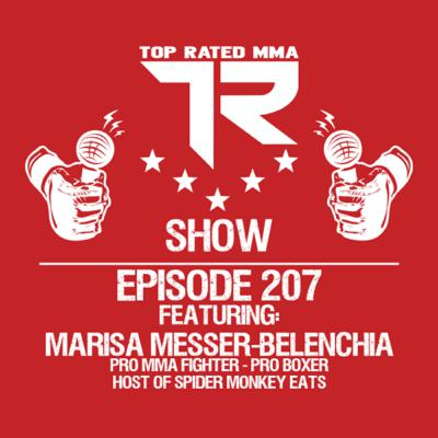 "Ep. 207 - Marisa ""Spider Monkey"" Messer-Belenchia - Pro MMA Fighter - Pro Boxer - Spider Monkey Eats"