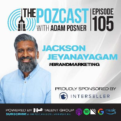 BEST OF #thePOZcast: E105 Jackson Jeyanayagam: Real, Actionable Golden Career Advice: VP & GM at Clorox