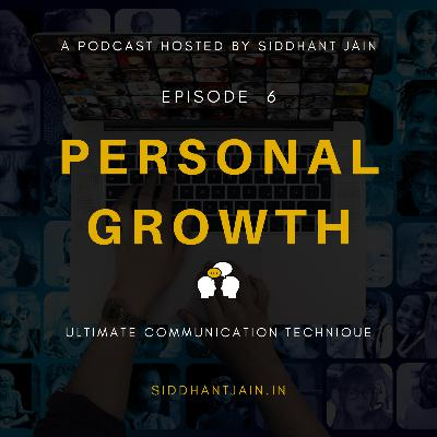 06. Ultimate Communication Technique | How To Be A Better Communication | Personal Growth | Keep Growing With Sid