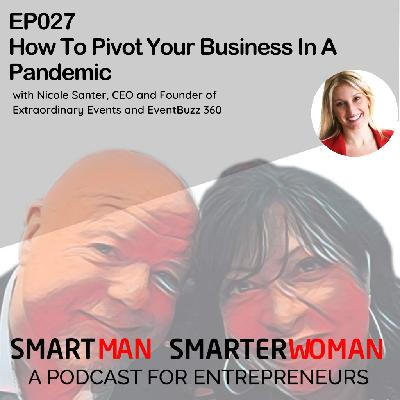 Episode 27: Nicole Santer - How To Pivot Your Business In A Pandemic