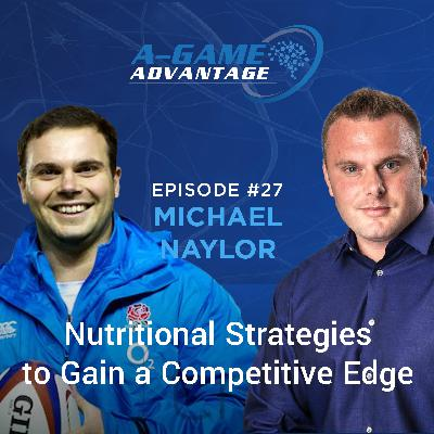 027 - Michael Naylor - Nutritional Strategies to Gain a Competitive Edge
