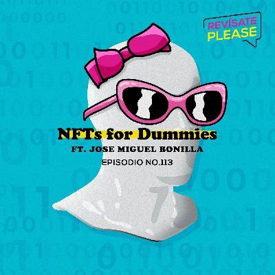 113. NFTs for Dummies ft. Jose Miguel Bonilla