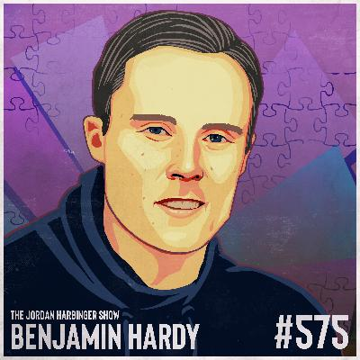 575: Benjamin Hardy | Minding the Gap and the Gain